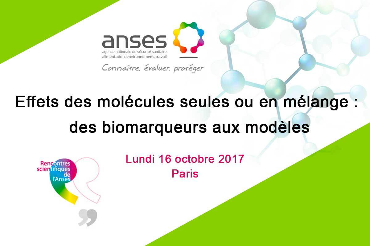 Rencontres Scientifiques De L'ANSM : Effets Des Molécules Seules  Ou En Mélange : Des Biomarqueurs Aux Modèles